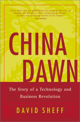 China Dawn: The Story of a Technology and Business Revolution - David Sheff