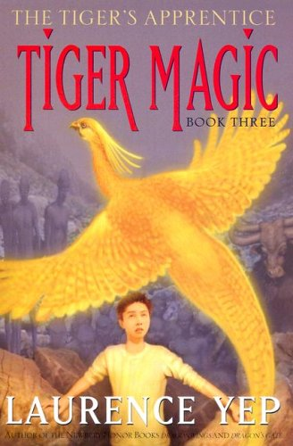 Tiger Magic: The Tiger's Apprentice, Book Three - Laurence Yep