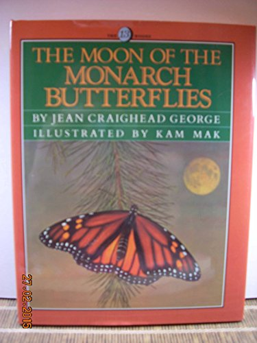 The Moon of the Monarch Butterflies (The Thirteen Moons Series) - Jean Craighead George