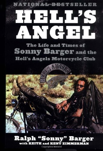 Hell's Angel: The Life and Times of Sonny Barger and the Hell's Angels Motorcycle Club - Sonny Barger, Keith Zimmerman, Kent Zimmerman