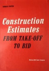 Construction Estimates from Take-off to Bid - Norman Foster; etc.