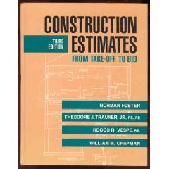 Construction Estimates From Take-Off to Bid - Norman Foster; Theodore Trauner