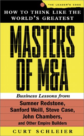 How to Think Like the World's Greatest Masters of M  &  A - Curt Schleier