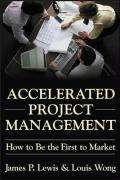 Accelerated Project Management: How to Be the First to Market