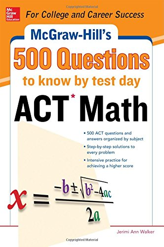 500 ACT Math Questions to Know by Test Day - Cynthia Johnson; Jerimi Ann Walker
