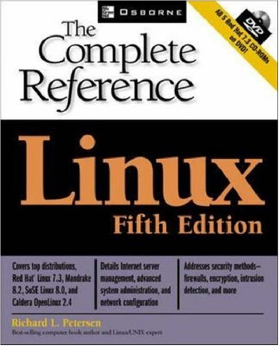 Linux: The Complete Reference, Fifth Edition (Red Hat 7.3 DVD Included) - Richard Petersen