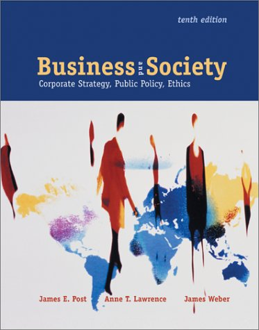 Business and Society: Corporate Strategy, Public Policy and Ethics - James E. Post; Anne T. Lawrence; James Weber