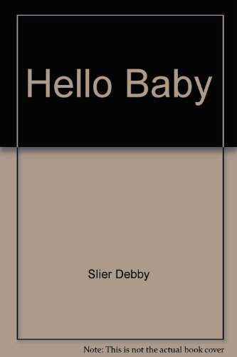 Hello, Baby (Hello Baby Books) (Early Start Book Club) - Erika Stone; Norman O. Tomalin; Phoebe Dunn; Tana Hoban; B. J. Spenceley; Lee Foster; Ginger Chih