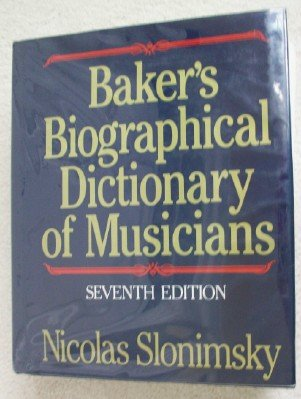 Baker's biographical dictionary of musicians - Nicolas Slonimsky