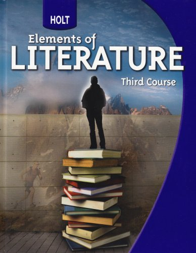 Holt Elements of Literature, Third Course - RINEHART AND WINSTON HOLT