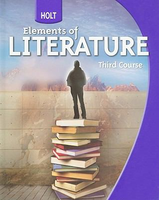 Holt Elements of Literature : Student Edition Grade 9 Third Course 2009 - HOLT, RINEHART AND WINSTON
