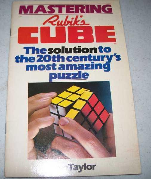 Mastering Rubik's Cube: The Solution to the 20th Century's Most Amazing Puzzle - Taylor, Don