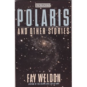 Polaris and Other Stories (King Penguin) - Fay Weldon