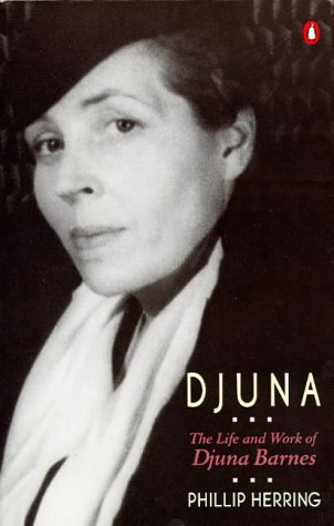 Djuna: The Life and Work of Djuna Barnes - Phillip Herring