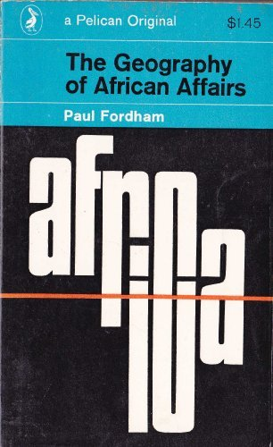 The Geography of African Affairs (Pelican) - Paul Fordham