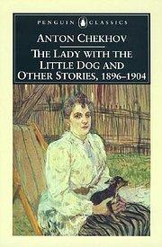 The Lady with the Little Dog and Other Stories, 1896-1904 - Anton Pavlovich Chekhov