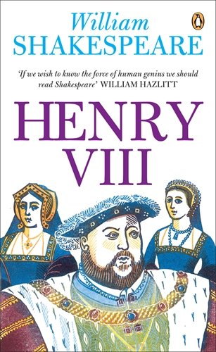 Penguin Classics Henry VIII (Penguin Shakespeare) - William Shakespeare