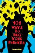 101 Ways to Bug Your Parents - Wardlaw, Lee