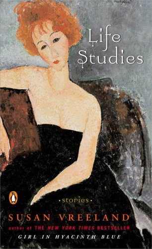 Life Studies: Stories - Susan Vreeland
