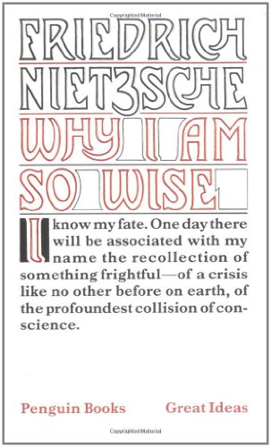 Why I Am So Wise (Penguin Great Ideas) - Friedrich Nietzsche
