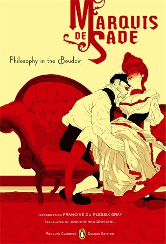 Philosophy in the Boudoir: Or, The Immoral Mentors (Penguin Classics Deluxe Edition) - Marquis De Sade