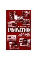 A History of Innovation: U.S. Army Adaptation in War and Peace (Center of Military History Publication) - Center of Military History (U.S. Army); Jon T. Hoffman
