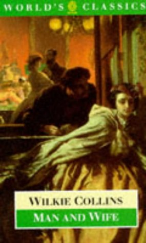 Man and Wife (The World's Classics) - Wilkie Collins