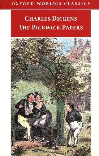 The Pickwick Papers (Oxford World's Classics) - Charles Dickens