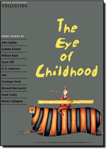 Oxford Bookworms Collection The Eye of Childhood - John Escott; Jennifer Bassett
