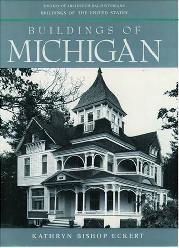 Buildings of Michigan (Buildings of the United States) - Kathryn Bishop Eckert