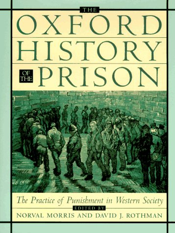 The Oxford History of the Prison: The Practice of Punishment in Western Society (Oxford Illustrated History) - Norval Morris; David J. Rothman