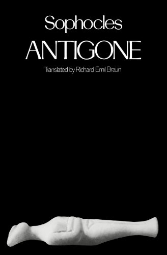 Antigone - Sophocles; Braun, Richard Emil (Translated by)