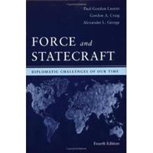 Force and Statecraft: Diplomatic Problems of Our Time - Gordon A. Craig; Alexander L. George