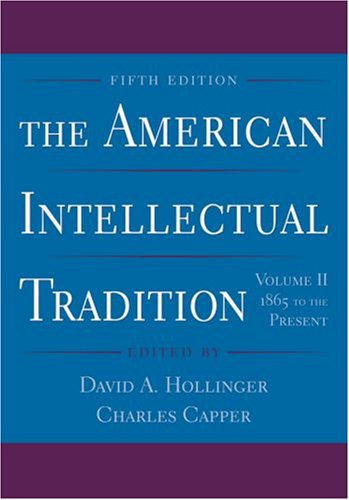The American Intellectual Tradition: Volume II: 1865 to the Present - David A. Hollinger; Charles Capper