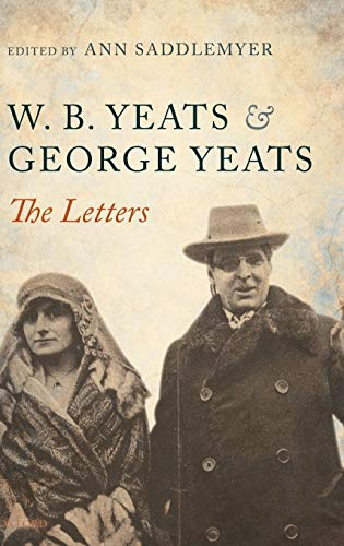 W. B. Yeats and George Yeats: The Letters - Saddlemyer, Ann