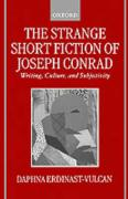 The Strange Short Fiction of Joseph Conrad: Writing, Culture, and Subjectivity