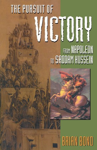 The Pursuit of Victory: From Napoleon to Saddam Hussein - Brian Bond
