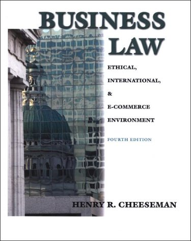 Business Law: Ethical, International and E-Commerce Environment (4th Edition) - Henry R. Cheeseman