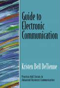 Guide to Electronic Communication: Using Technology for Effective Business Writing and Speaking