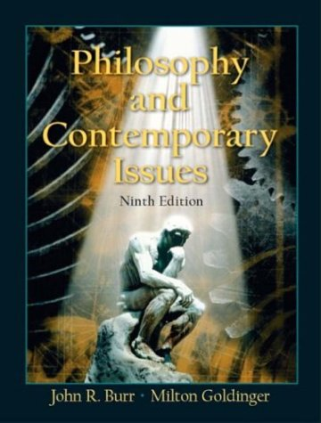 Philosophy and Contemporary Issues (9th Edition) - John R. Burr Ph.D., Milton Goldinger Ph.D.