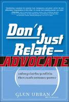 Don't Just Relate - Advocate!: A Blueprint for Profit in the Era of Customer Power - Urban, Glen