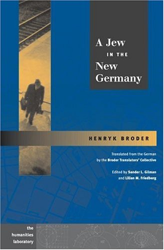A Jew in the New Germany (Humanities Labortory) - Henryk Broder