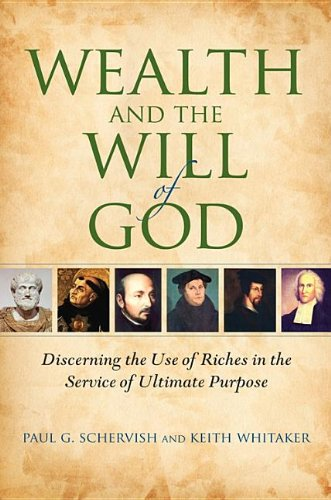 Wealth and the Will of God: Discerning the Use of Riches in the Service of Ultimate Purpose (Philanthropic and Nonprofit Studies) - Paul G. Schervish; Keith Whitaker