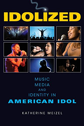 Idolized: Music, Media, and Identity in American Idol (Ethnomusicology Multimedia) - Katherine L. Meizel
