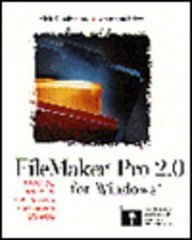 FileMaker Pro 2.0 for Macintosh: A Practical Handbook for Designing Sophisticated Databases - Rich Coulombre; Jonathan Price