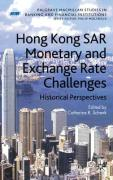 Hong Kong SAR's Monetary and Exchange Rate Challenges: Historical Perspectives