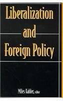 Liberalization and Foreign Policy (Middlebury St.in Russian Lang. & Lit;11) - Miles Kahler
