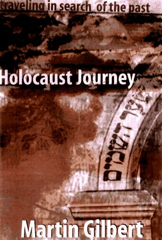 Holocaust Journey - Martin Gilbert