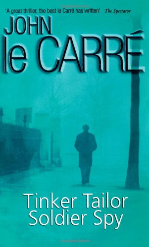 Tinker Tailor Soldier Spy (Coronet Books) - John Le Carre