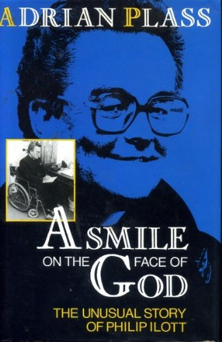 A Smile on the Face of God: Life of Philip Ilott - Adrian Plass